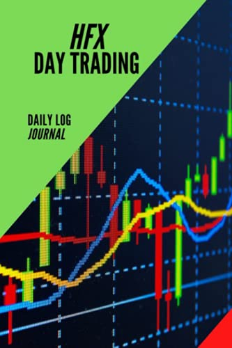HFX Day Trading Daily Profit Journal: HFX FOR BEGINNERS LOG BOOK