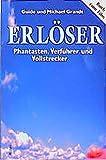 Erlöser: Phantasten, Verführer, Vollstrecker - Guido Grandt