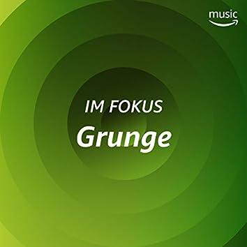 Im Fokus: Grunge