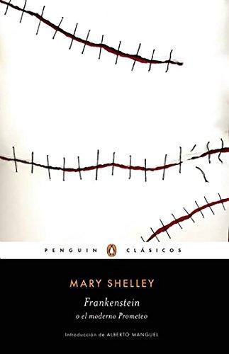 Frankenstein o el moderno Prometeo (Penguin Clásicos)