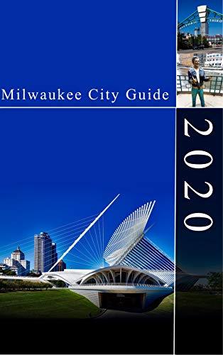 Milwaukee City Guide 2020 (English Edition)