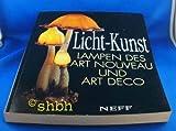 Licht-Kunst. Lampen des Art Nouveau und Art Déco