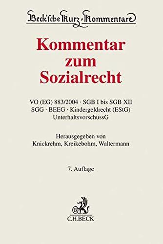 Kommentar zum Sozialrecht: VO (EG) 883/2004, SGB I bis SGB XII, SGG, BEEG, Kindergeldrecht (EStG), UnterhaltsvorschussG