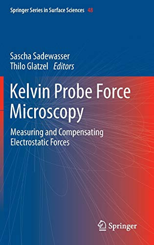 Kelvin Probe Force Microscopy: Measuring and Compensating Electrostatic Forces (Springer Series in Surface Sciences, 48)