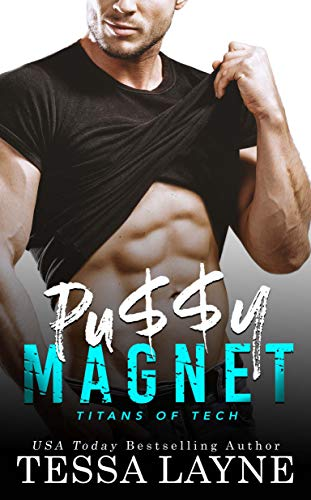 Pu$$y Magnet: A Friends to Lovers Romantic Sports Comedy (Titans of Tech Book 1) by [Tessa Layne]
