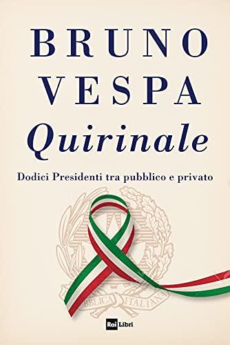 """""""I dodici inquilini del Quirinale nell'ultimo libro di Bruno Vespa"""" di Giuseppe Massari"""