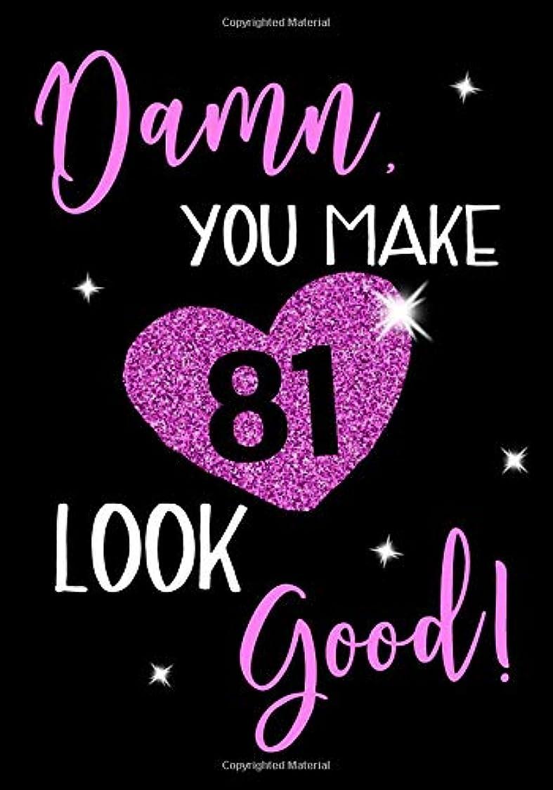 あなたのものコイン戦士Damn, You Make 81 Look Good!: Keepsake Journal Notebook For Best Wishes, Messages & Doodle In