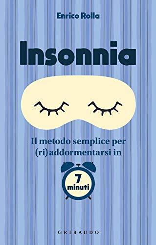 Insonnia. Il metodo semplice per (ri)addormentarsi in 7 minuti