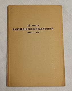 Manual for the Finnish K34 25mm semiautomatic Anti-Tank Gun by the French manufacture of the Hotchkiss machine gun