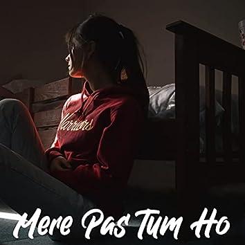 Mere Pas Tum Ho