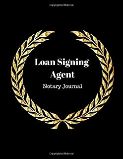 """Loan Signing Agent Notary Journal: Official Notary and Loan Signing Agent Journal and Log of Notarial Acts Book, Includes 2019 and 2020 Rescission ... pages, 8.5"""" x 11"""", 360 Entries, Paperback 2"""