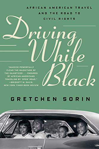 Compare Textbook Prices for Driving While Black: African American Travel and the Road to Civil Rights  ISBN 9781631498695 by Sorin, Gretchen