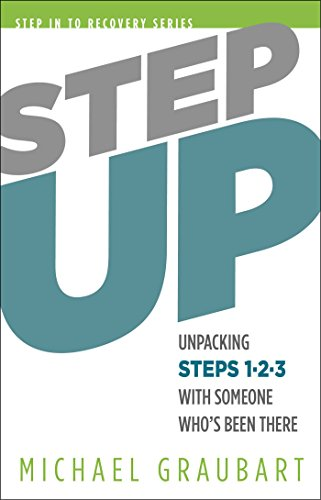 Step Up: Unpacking Steps 1-3 with Someone Who's Been There (Step In To Recovery)