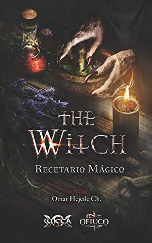 The Witch Recetario Mágico (Libros de Wicca - Libros Mágicos de la Abuela Bruja)