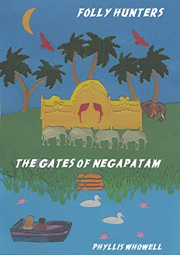 Folly Hunters - The Gates of Negapatam (English Edition)