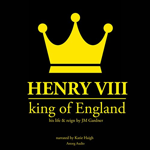 Henry VIII, King of England audiobook cover art
