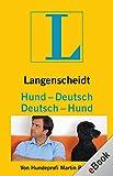 Langenscheidt Hund-Deutsch/Deutsch-Hund: Der Hundeprofi Martin Rütter entschlüsselt die Geheimnisse der Kommunikation zwischen Mensch und Hund. (Langenscheidt ...-Deutsch)