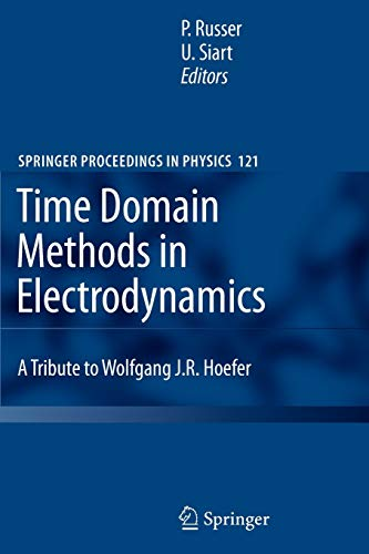 Time Domain Methods in Electrodynamics: A Tribute to Wolfgang J. R. Hoefer (Springer Proceedings in Physics, Band 121)