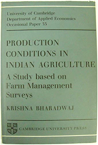 Production Conditions in Indian Agriculture: A Study Based on Farm Management Surveys (Department of Applied Economics Occasional Papers  Band 33)