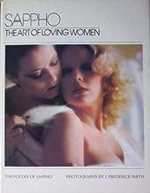 Sappho the Art of Loving Women Poetry of Sappho