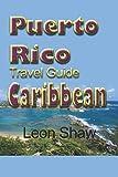 Puerto Rico Travel Guide, Caribbean: Tourism