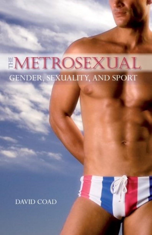 安西システム複雑なThe Metrosexual: Gender, Sexuality, and Sport (S U N Y SERIES ON SPORT, CULTURE, AND SOCIAL RELATIONS)