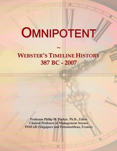 Omnipotent: Webster's Timeline History, 387 BC - 2007