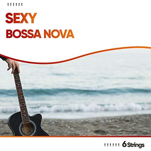 ! ! ! ! ! ! Sexy Bossa Nova Café Lieder ! ! ! ! ! !