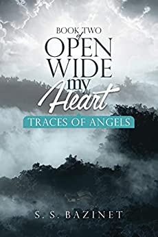 Traces Of Angels (OPEN WIDE MY HEART Book 2) by [S. S. Bazinet]