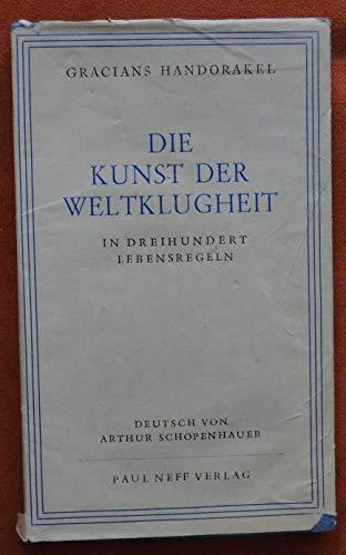 Balthasar Gracians Handorakel, die Kunst der Weltklugheit.
