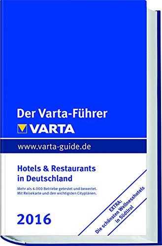 Der Varta-Führer 2016 Hotels und Restaurants in Deutschland