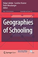 Geographies of Schooling (Knowledge and Space, 14)