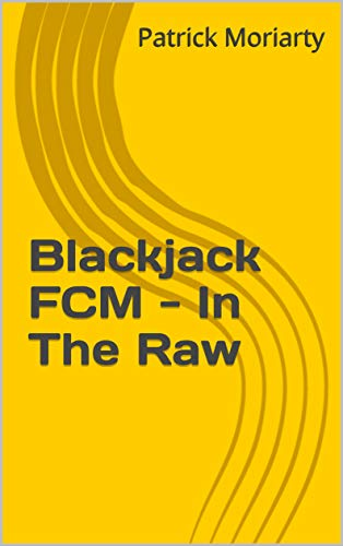 Blackjack FCM - In The Raw (English Edition) eBook: Moriarty, Patrick, Enterprises, PCM: Amazon.es: Tienda Kindle