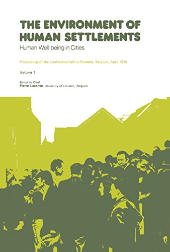 The Environment of Human Settlements Human Well-Being in Cities: Proceedings of the Conference Held in Brussels, Belgium, April 1976 (Supplement to Habitat)