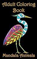 Adult Coloring Book: Mandala Animals