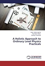 A Holistic Approach to Ordinary Level Physics Practicals