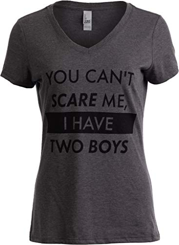 You Can't Scare Me, I Have Two Boys | Funny Sons Mom Mommy V-Neck T-Shirt Women-(Vneck,XL)