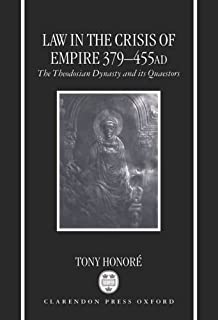 Law in the Crisis of Empire 379-455 Ad: The Theodosian Dynasty and Its Quaestors