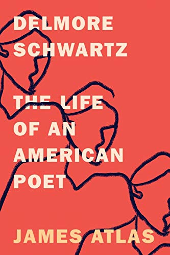 Delmore Schwartz: The Life of an American Poet