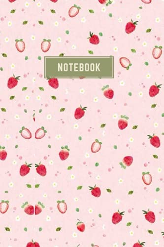NOTEBOOK: NOTEBOOK: Rosy Strawberry Layout - Size ( 6 x 9 inches) 100 Pages, Wide Ruled Paper   Notebook Journal   Writing & Off