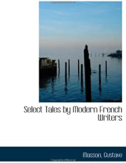 Select Tales by Modern French Writers