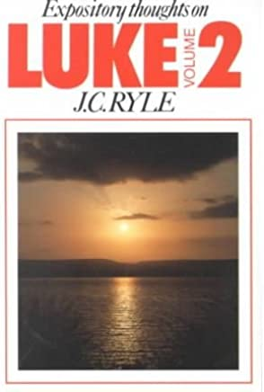 [(Luke: v. 2 : Expository Thoughts)] [By (author) J. C. Ryle] published on (June, 1998)