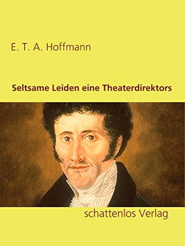 Seltsame Leiden eine Theaterdirektors