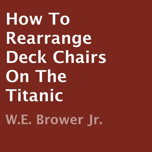 How to Rearrange Deck Chairs on the Titanic audiobook cover art
