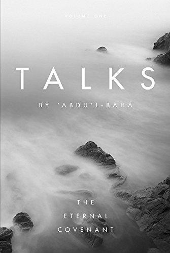 Talks by 'Abdu'l-Baha: The Eternal Covenant
