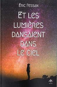 Et les lumières dansaient dans le ciel par Éric Pessan
