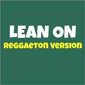 Lean On (feat. DJ Sun) [Reggaeton Version]