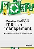 Praxisorientiertes IT-Risikomanagement: Konzeption