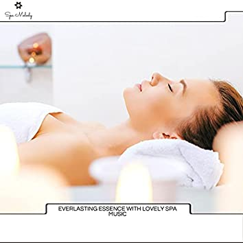 Everlasting Essence With Lovely Spa Music