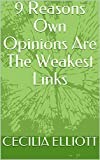 9 Reasons Own Opinions Are The Weakest Links (English Edition)